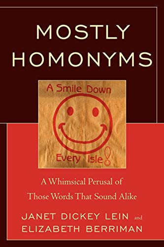 9780761858331: Mostly Homonyms: A Whimsical Perusal of those Words that Sound Alike