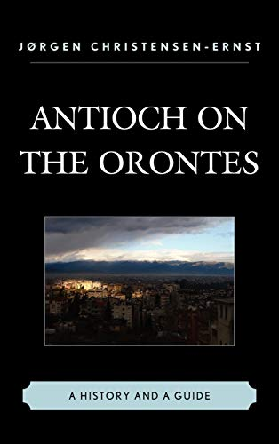 9780761858638: Antioch on the Orontes: A History and a Guide