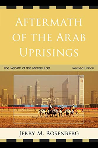 9780761859468: Aftermath of the Arab Uprisings: The Rebirth of the Middle East