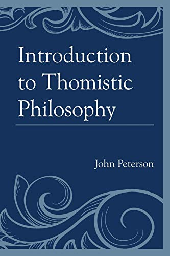 9780761859864: Introduction to Thomistic Philosophy