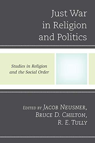 9780761860938: Just War in Religion and Politics (Jacob Neusner Series: Religion/Social Order)