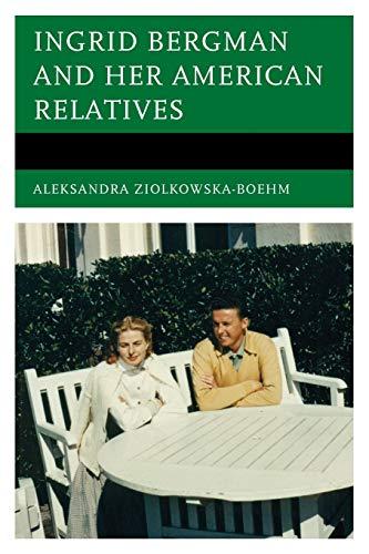9780761861508: Ingrid Bergman and Her American Relatives