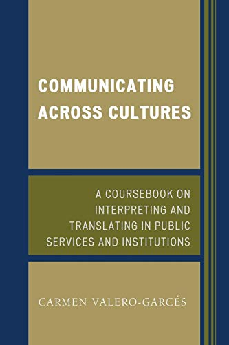 9780761861546: Communicating Across Cultures: A Coursebook on Interpreting and Translating in Public Services and Institutions
