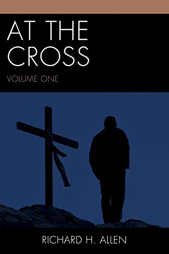 9780761861690: At the Cross (Volume 1)