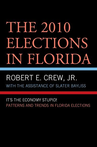 9780761861720: The 2010 Elections in Florida: It's The Economy, Stupid! (Patterns and Trends in Florida Elections)