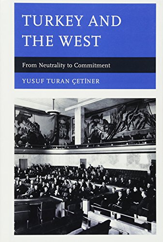Turkey and the West: From Neutrality to Commitment: Yusuf Turan à etiner