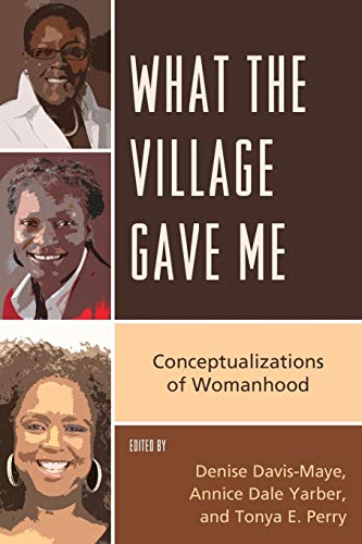 9780761861973: What the Village Gave Me: Conceptualizations of Womanhood