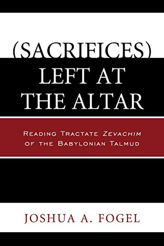 9780761862123: (Sacrifices) Left at the Altar: Reading Tractate Zevachim of the Babylonian Talmud