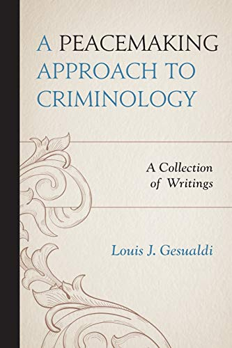 PEACEMAKING APPROACH TO CRIMINOLOGY Format: Paperback: GESUALDI, LOUIS J.