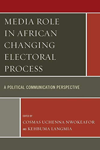 9780761862543: Media Role in African Changing Electoral Process: A Political Communication Perspective