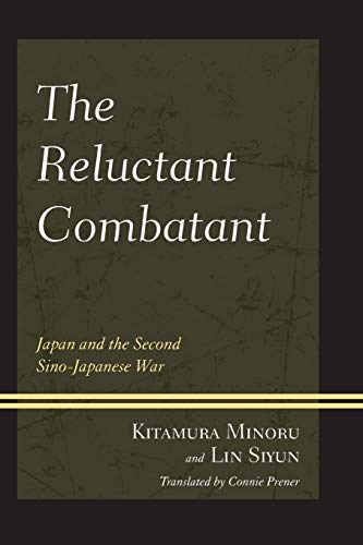 9780761863243: The Reluctant Combatant: Japan and the Second Sino-Japanese War