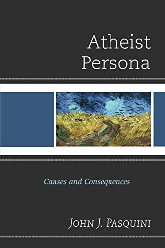 9780761863311: Atheist Persona: Causes and Consequences