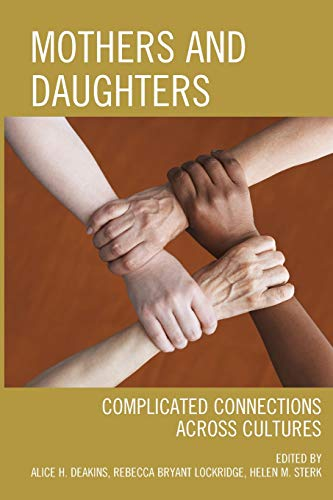 9780761863359: Mothers and Daughters: Complicated Connections Across Cultures