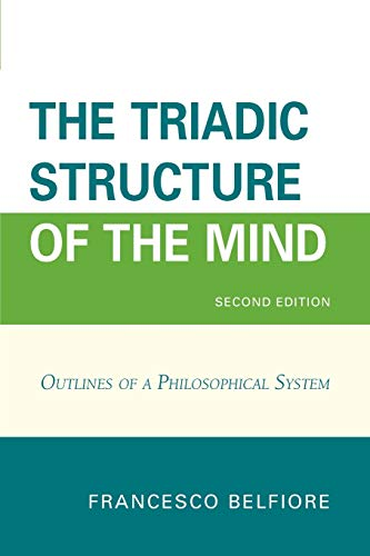 9780761863663: The Triadic Structure of the Mind: Outlines of a Philosophical System