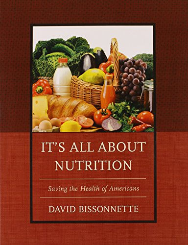 9780761863724: It's All about Nutrition: Saving the Health of Americans