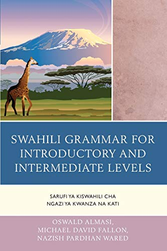 Swahili Grammar for Introductory and Intermediate Levels: Oswald Almasi, Michael