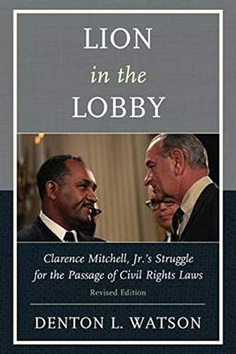 9780761864509: Lion in the Lobby: Clarence Mitchell, Jr.'s Struggle for the Passage of Civil Rights Laws