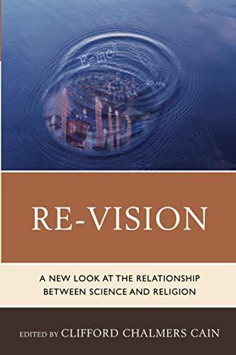 Re-Vision: A New Look at the Relationship between Science and Religion