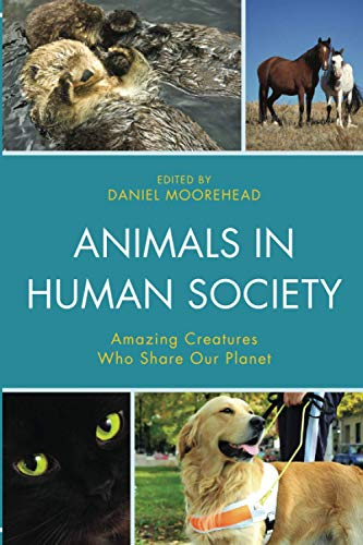 9780761866763: Animals in Human Society: Amazing Creatures Who Share Our Planet