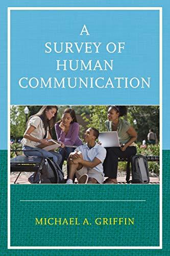 9780761866893: A Survey of Human Communication