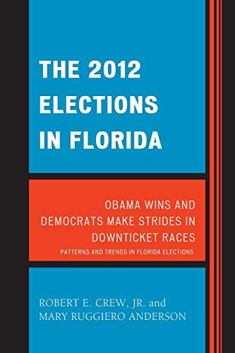 The 2012 Elections in Florida: Obama Wins: Crew Jr., Robert