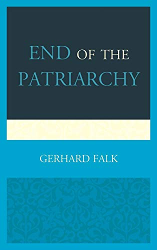 9780761867067: End of the Patriarchy