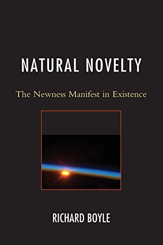 9780761867081: Natural Novelty: The Newness Manifest in Existence