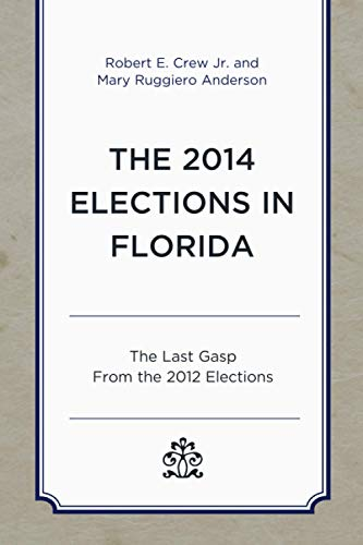 The 2014 Elections in Florida: The Last: Jr. Robert E.
