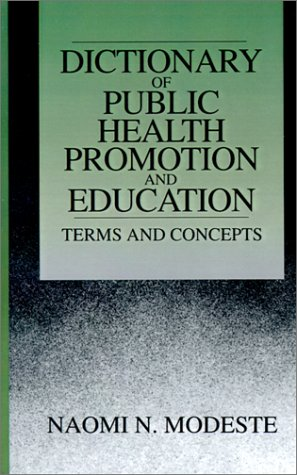 9780761900023: A Dictionary of Public Health Promotion and Education: Terms and Concepts