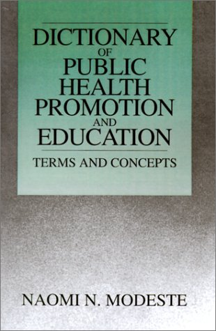 9780761900030: A Dictionary of Public Health Promotion and Education: Terms and Concepts