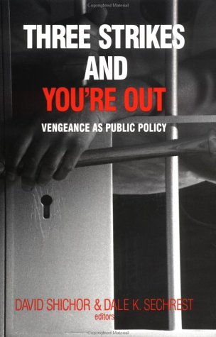 9780761900054: Three Strikes and You′re Out: Vengeance as Social Policy