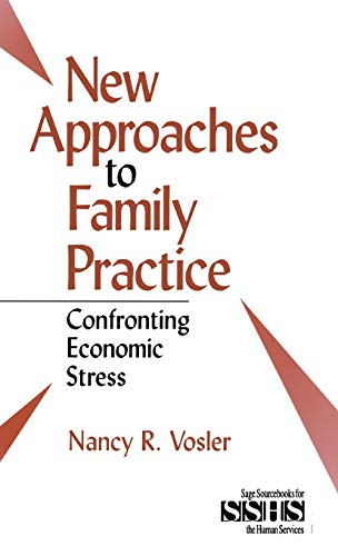 New Approaches to Family Practice: Confronting Economic Stress (SAGE Sourcebooks for the Human ...