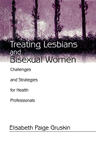Treating Lesbians and Bisexual Women: Challenges and Strategies for Health Professionals: Paige ...