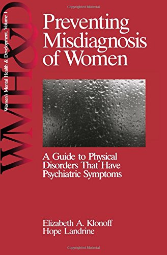 9780761900474: Preventing Misdiagnosis of Women: A Guide to Physical Disorders That Have Psychiatric Symptoms (Women′s Mental Health and Development)