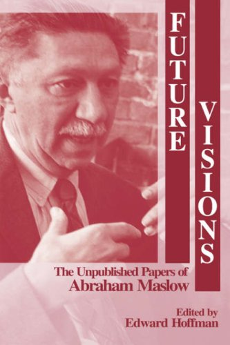 9780761900504: Future Visions: The Unpublished Papers of Abraham Maslow