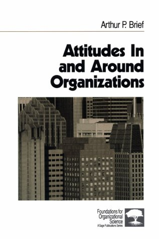9780761900979: Attitudes In and Around Organizations (Foundations for Organizational Science)
