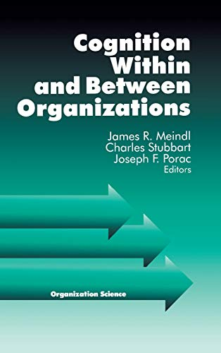 9780761901136: Cognition Within and Between Organizations (Organization Science)