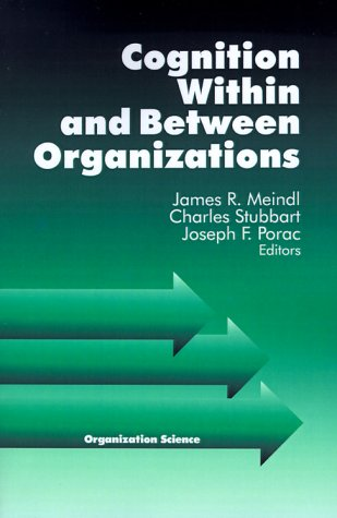 9780761901143: Cognition Within and Between Organizations (Organization Science)