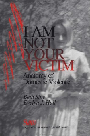 9780761901457: I Am Not Your Victim: Anatomy of Domestic Violence (SAGE Series on Violence against Women)