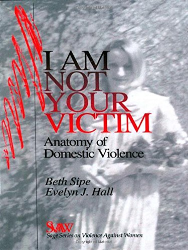 9780761901464: I Am Not Your Victim: Anatomy of Domestic Violence (SAGE Series on Violence against Women)