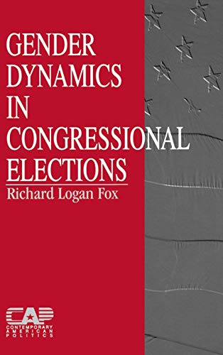 9780761902386: Gender Dynamics in Congressional Elections (Contemporary American Politics)