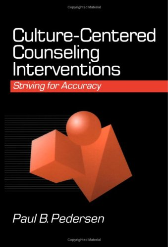 Culture-Centered Counseling Interventions: Striving for Accuracy: Paul B. Pedersen