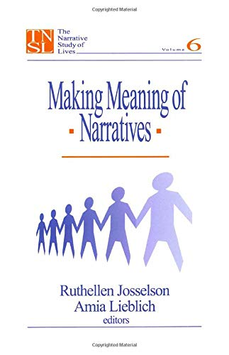 9780761903260: Making Meaning of Narratives: Making Meaning of Narratives v. 6 (The Narrative Study of Lives series)