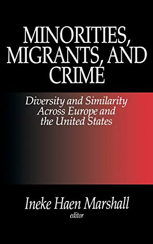 9780761903345: Minorities, Migrants, and Crime: Diversity and Similarity Across Europe and the United States