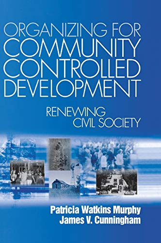 9780761904144: Organizing for Community Controlled Development: Renewing Civil Society