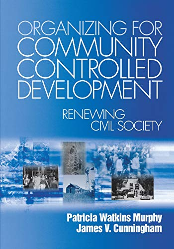 9780761904151: Organizing for Community Controlled Development: Renewing Civil Society