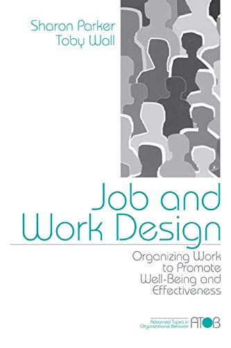 9780761904205: Job and Work Design: Organizing Work to Promote Well-Being and Effectiveness (Advanced Topics in Organizational Behavior)