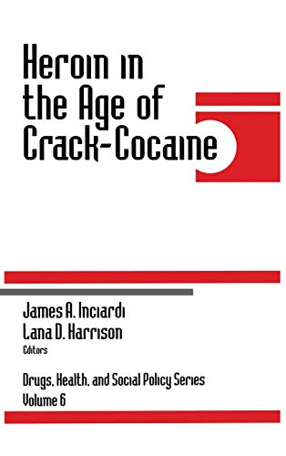 9780761904236: Heroin in the Age of Crack-Cocaine (Drugs, Health, and Social Policy)