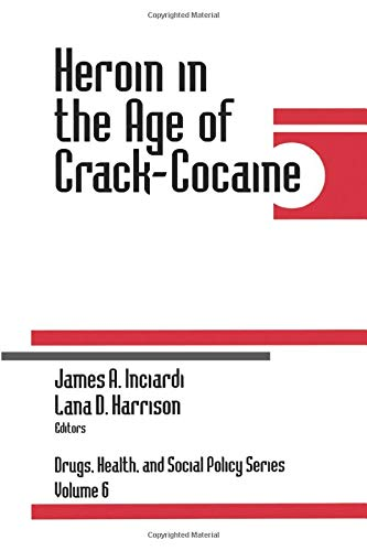 9780761904243: Heroin in the Age of Crack-Cocaine (Drugs, Health, and Social Policy)