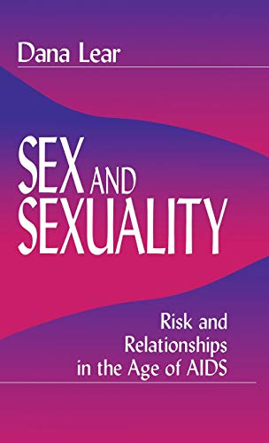 9780761904779: Sex and Sexuality: Risk and Relationships in the Age of AIDS